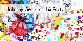 Holiday, Seasonal and Party