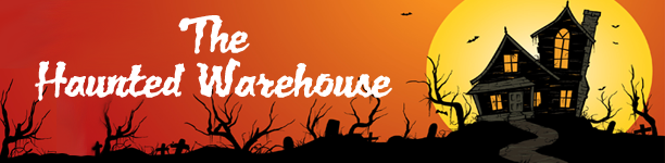 Haunted Warehouse