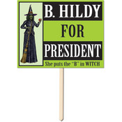 B Hildy For President Yard Sign