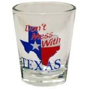 "Texas Shotglass "" Don't Mess With Texas"""