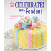 Celebrate! With Fondant- Wholesale Bulk