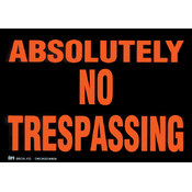 Duro Brite Signs 11-1/2'X8'-Absolutely No Trespass Wholesale Bulk